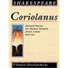 Coriolanus: Performed by Richard Burton, Michael Hordern, Jessica Tandy & Cast