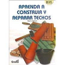 Aprenda a Construir y Reparar Techos