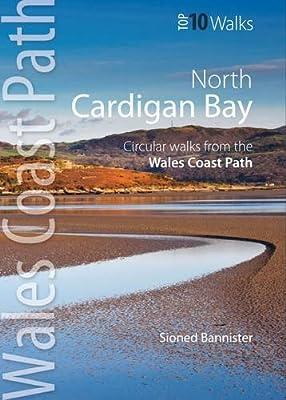 Cardigan Bay North: Circular Walks from the Wales Coast Path (Wales Coast Path Top 10 Walks)