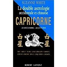 La double astrologie occidentale et chinoise. Capricorne 22 décembre - 20 janvier
