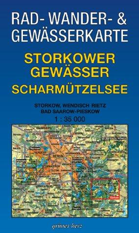 Preisvergleich Produktbild Rad-, Wander- und Gewässerkarte Storkower Gewässer, Scharmützelsee: Mit Storkow, Wendisch Rietz, Bad Saarow-Pieskow. Maßstab 1:35.000.