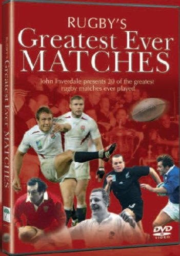Little Book of Rugby/Rugby's Greatest Ever Matches