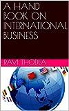 #3: A HAND BOOK ON INTERNATIONAL BUSINESS