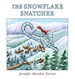 The Snowflake Snatcher (Cozy Cottage Stories)