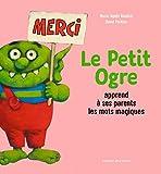 Telecharger Livres Le Petit Ogre apprend a ses parents les mots magiques (PDF,EPUB,MOBI) gratuits en Francaise