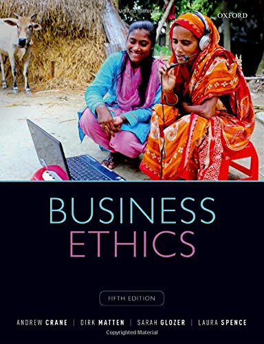 Business Ethics: Managing Corporate Citizenship and Sustainability in the Age of Globalization -