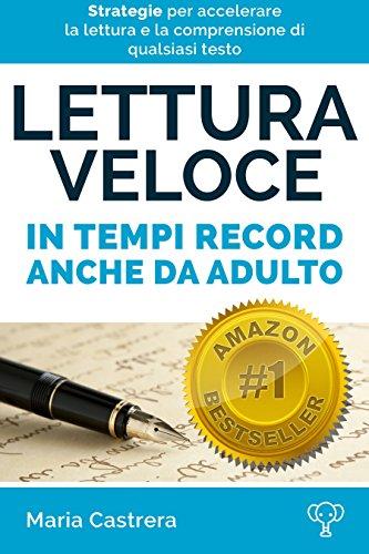 Lettura veloce in tempi record anche da adulto (I SEGRETI DELLA MENTE Vol. 3)