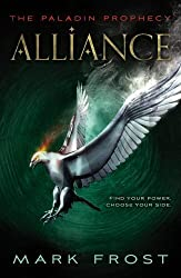 The Paladin Prophecy: Alliance: Book Two (Paladin Prophecy 2) by Mark Frost (2013-12-26)