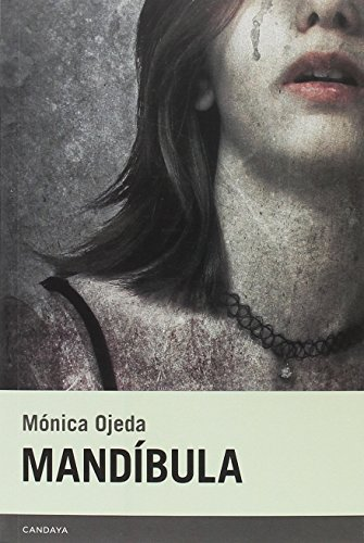 Mandíbula (Candaya Narrativa) por Mónica Ojeda Franco