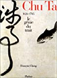 Chu Ta - Le Génie du Trait - 1626 - 1705