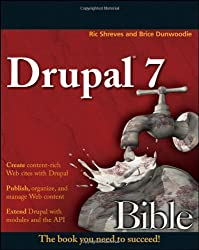 Drupal 7 Bible (Bible (Wiley))