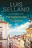 Portugiesische Tränen: Roman - Ein Lissabon-Krimi (Lissabon-Krimis 3)