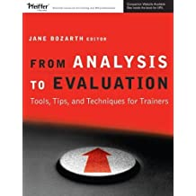 From Analysis to Evaluation: Tools, Tips, and Techniques for Trainers by Jane Bozarth (2008-04-11)