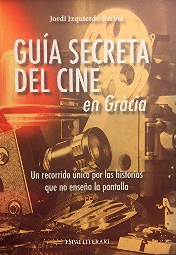 Guía secreta del cine en Gràcia: Un recorrido único por las historias que no enseña la pantalla