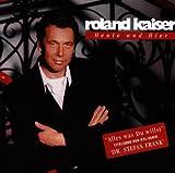 Songtexte von Roland Kaiser - Heute und Hier