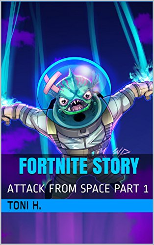 Fortnite Story: ATTACK FROM SPACE PART 1 (English Edition)