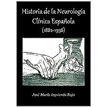 Historia de la Neurología Clínica Española (1882-1936)