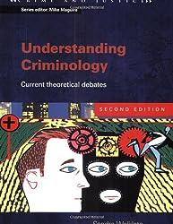 Understanding Criminology: Current Theoretical Debates (Crime & Justice)