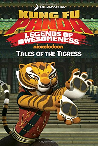 Tales of the Tigress (Kung Fu Panda:  Legends of Awesomeness)