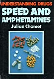 Speed and Amphetamines (Understanding Drugs Series)