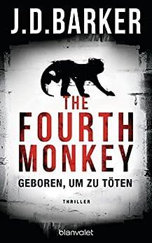 The Fourth Monkey - Geboren, um zu töten: Das Thriller-Debüt des Jahres (Sam Porter 1)