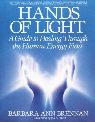 Hands of Light: A Guide to Healing Through the Human Energy Field (English Edition)