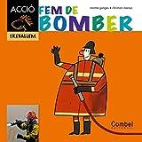 Image de Fem de bomber (Cavall ACCIÓ. Treballem)