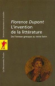 L'invention de la littérature par Florence Dupont