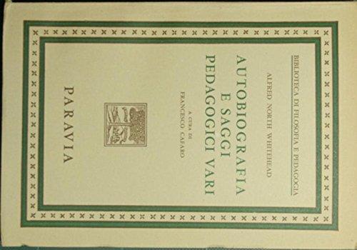 Autobiografia e saggi pedagogici vari