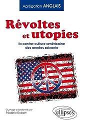 Révoltes & Utopies la Contre Culture aux Etats Unis Dans les Années Soixante (Agrégation)