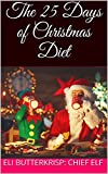 """A hilarious and sarcastic diet plan for the Christmas season, including such """"healthy"""" foods as sugar cookies, candy canes, and fudge, as well as the """"health benefits"""" of such a diet."""