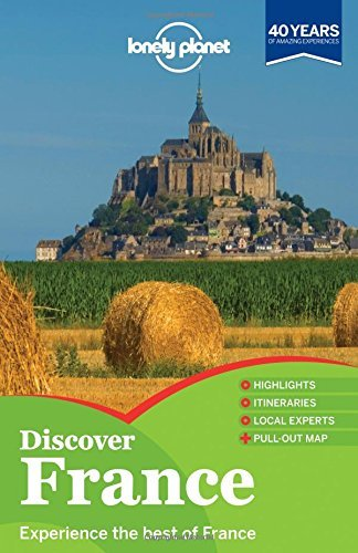 Lonely Planet Discover France 3rd Ed.: 3rd Edition by Lonely Planet (May 01,2013)