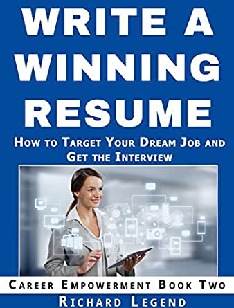 write a winning resume how to create a targeted resume