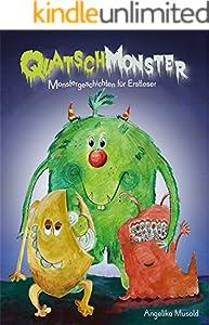 Quatschmonster - Monstergeschichten für Erstleser: Spielerisch Lesen lernen mit lustigen Monstergeschichten