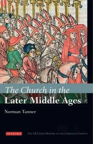 church-in-the-later-middle-ages-ib-tauris-history-of-the-christian-church