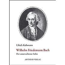 Wilhelm Friedemann Bach: Der unterschätzte Sohn