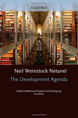 The Development Agenda: Global Intellectual Property and Developing Countries