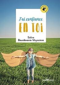 J'ai confiance en toi par Soline Bourdeverre-Veyssiere