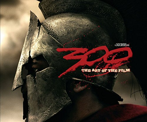 [300: The Art of the Film] (By: Frank Miller) [published: January, 2007]