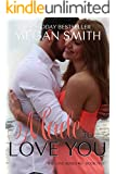 Made To Love You (The Love Series, Book Five 5)