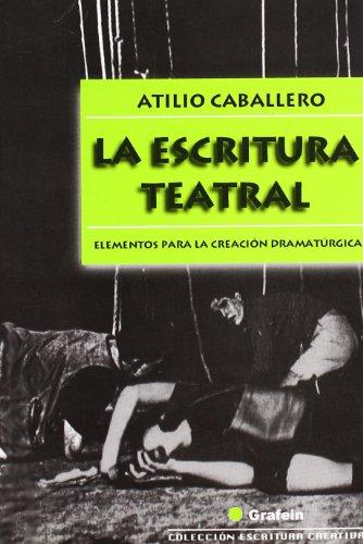 Escritura Teatral La Grafein por Atilio Caballero