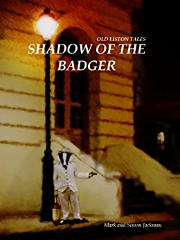 Shadow of the Badger (Old Liston Tales Book 1) by [Jackman, Mark, Jackman, Simon]
