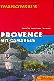 Provence mit Camargue: Reise-Handbuch. Tipps für individuelle Entdecker - Cony Ziegler