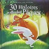 30 histoires en attendant Pâques