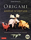 Origami Animal Sculpture: Paper Folding Inspired by Nature-includes Instructional DVD