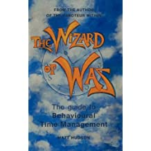 The Wizard of Was: The Guide to Behavioural Time Management