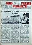 ECHO DE LA PRESSE ET DE LA PUBLICITE (LÕ) [No 921] du 23/09/1974 - CENTRALES DÔÇÖACHAT DÔÇÖESPACE GILBERT GROSS SUR LA SELLETTE - UNE AGENCE PAS COMME LES AUTRES - SOMMAIRE - INFORMATIONS - LÔÇÖINDUSTRIEL BORDELAIS PIERRE CASTEL PREND LE CONTROLE DÔÇÖICI PARIS - PAS DÔÇÖINQUIETUDE POUR LE PAPIER JOURNAL JUSQUÔÇÖA LA FIN DE LÔÇÖANNEE - NORD-ECLAIR A 30 ANS - LE GROUPE HERSANT RACHETE LA REVUE MENSUELLE BATEAUX - NOUVEAU REDACTEUR EN CHEF AU QUOTIDIEN LA CROIX LE R P JEAN POTIN ASSOMPTIONNISTE -...
