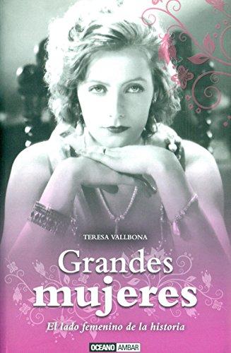 Grandes mujeres: Mujeres que han marcado el rumbo de la historia (Tiempo libre) por Teresa Vallbona