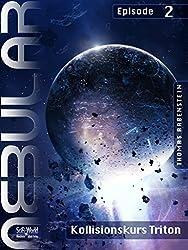 NEBULAR 2 - Kollisionskurs Triton: Episode (German Edition)