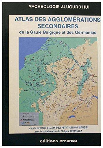 Atlas des agglomérations secondaires de la Gaule belgique et des Germanies